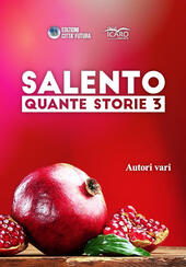 Salento quante storie. Vol. 3  Libro - Libraccio.it