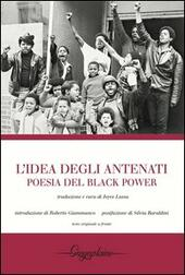 L' idea degli antenati. Poesia del Black Power. Testo originale a fronte