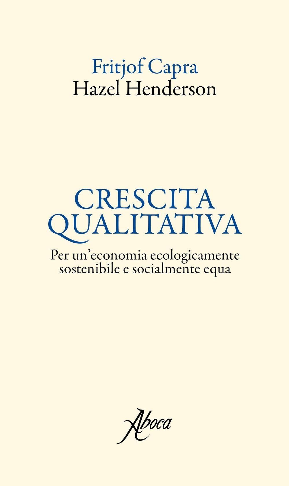 Image of Crescita qualitativa. Per un'economia ecologicamente sostenibile e..