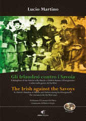 Gli irlandesi contro i Savoia-The Irish against the Savoys. Ediz. bilingue