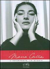 Maria Callas. L'interprete, la storia. Con 2 CD Audio
