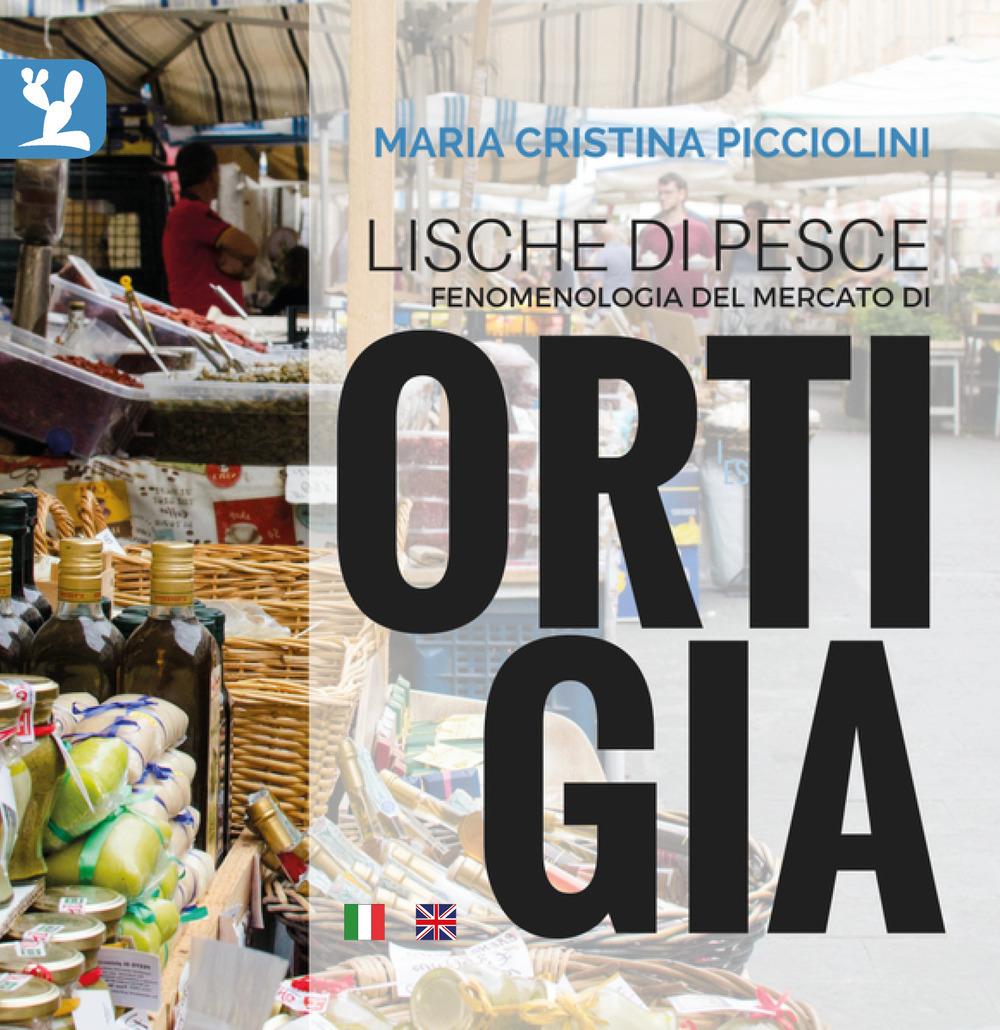 Image of Lische di pesce. Fenomenologia del mercato di Ortigia. Ediz. itali..