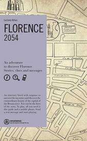 Florence. 2054. An adventure to discover Florence. Stories, clues and messages