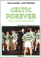 Celtic forever. You'll never walk alone