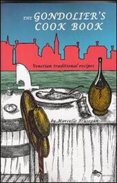 The gondolier's cook book. Venetian traditional recipes