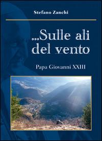 Image of ... Sulle ali del vento. Papa Giovanni XXIII