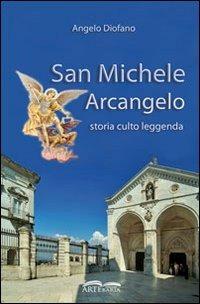 Image of San Michele Arcangelo. Storia, culto, leggenda