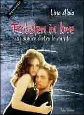 Robsten in love. Un amore dietro le quinte