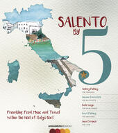 Salento by 5. Friendship, food, music, and travel within the heel of Italy's Boot