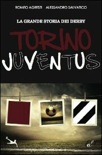 Image of La grande storia dei derby. Torino-Juventus