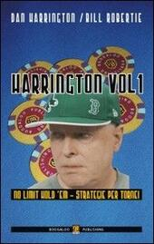 Harrington. Vol. 1: Strategie per le fasi iniziali dei torni no limit.