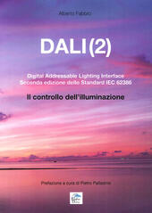 Dali(2). Digital addressable lightning interface. Seconda edizione dello Standard IEC 62386. Il controllo dell'illuminazione