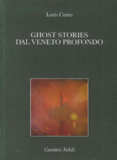 Ghost stories dal Veneto profondo