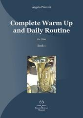 Complete warm up and daily routine. For tuba . Vol. 1  - Angelo Piazzini Libro - Libraccio.it