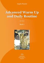 Advanced warm up and daily routine. For tuba . Vol. 2  - Angelo Piazzini Libro - Libraccio.it