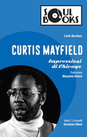 Curtis Mayfield. Impressioni di Chicago
