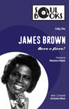 James Brown. Nero e fiero!