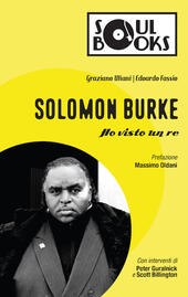 Solomon Burke. Ho visto un re