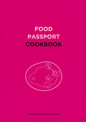 Food passport. Cookbook. Ediz. inglese, italiana, bulgara, olandese, polacca, portoghese, turca