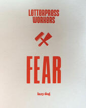 Letterpress workers: fear. Ediz. italiana e inglese