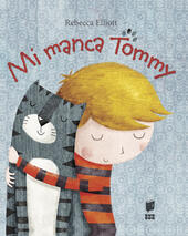 Mi manca Tommy. Ediz. illustrata