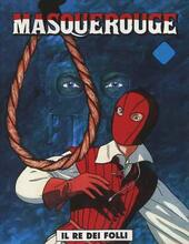 Il re dei folli. Masquerouge. Vol. 3  - Patrick Cothias, André Juillard Libro - Libraccio.it