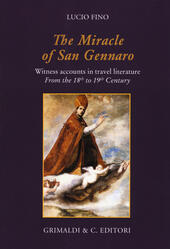 The miracle of san Gennaro. Witness accounts in travel literature from the 18th to 19th century