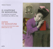 Il Giappone in miniatura. Le cartoline illustrate giapponesi dal 1898 al 1950-Japan in miniature. Japanese picture postcards from 1898 to 1950