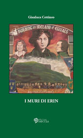 I muri di Erin. Ediz. illustrata  - Gianluca Cettineo Libro - Libraccio.it