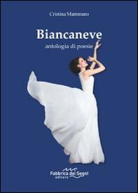 Image of Biancaneve. Antologia di poesie