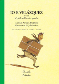 Image of Io e Velàzquez ovvero il giallo dell'insolito quadro