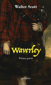 Waverley. Vol. 1: Prima parte.