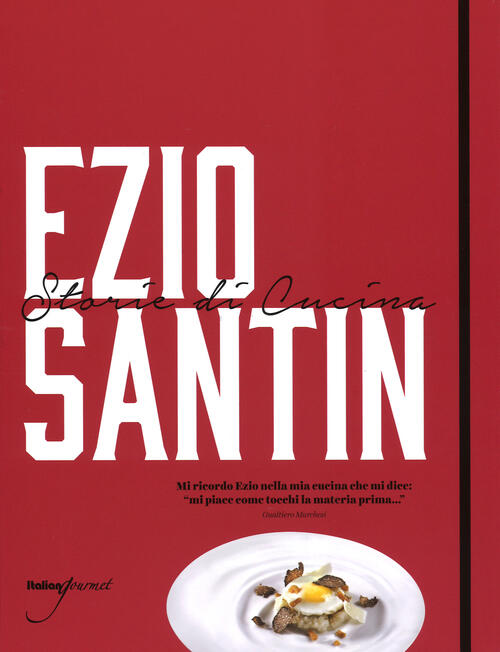 Storie di cucina. Ediz. italiana e inglese - Ezio Santin Libro ...