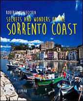 Secrets and wonders on the Sorrento coast. Ediz. multilingue