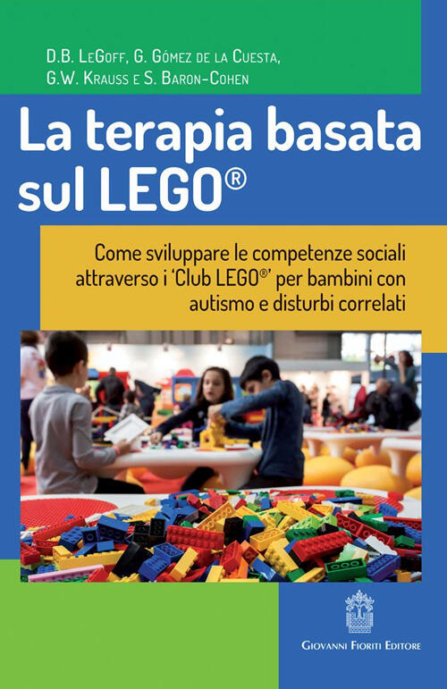 La Terapia Basata Sul Lego Come Sviluppare Le Competenze Sociali