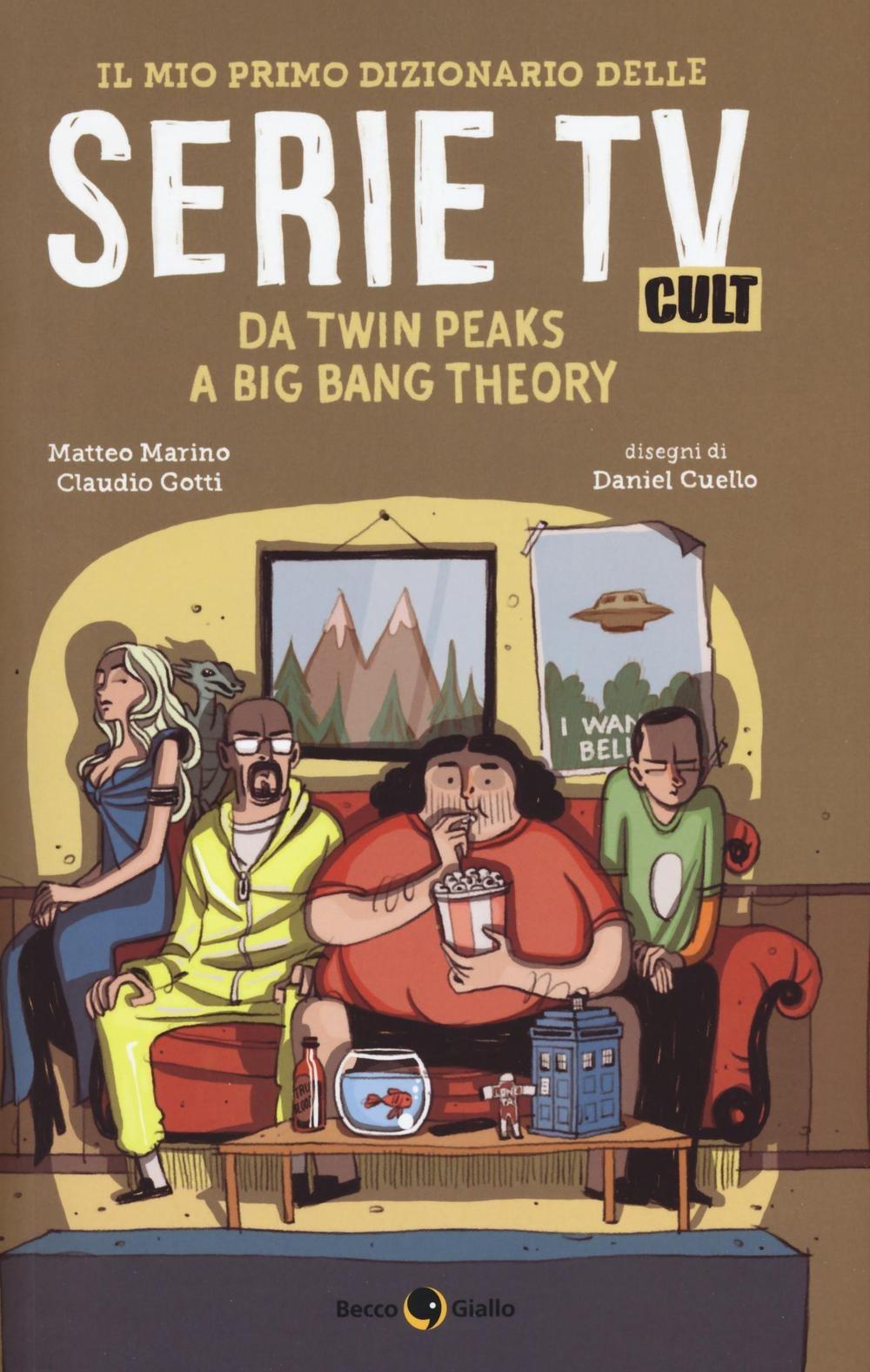 Image of Il mio primo dizionario delle serie tv cult. Da Twin Peaks a Big B..