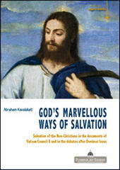 God's marvelous ways of salvation. Salvation of the Non-Christians in the documents of Vatican Council II and in the debates after Dominus issues