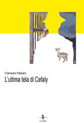 L' ultima tela di Cefaly  - Francesco Stirparo Libro - Libraccio.it