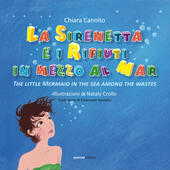 La sirenetta e i rifiuti in mezzo la mar-The little mermaid in the sea among the wastes