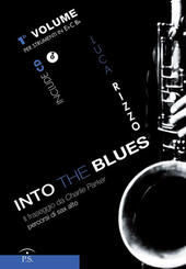Into the blues. Il fraseggio da Charlie Parker. Percorsi di sax alto. Con CD-Audio. Vol. 1