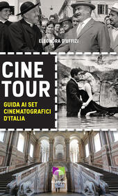 Cinetour. Guida ai set cinematografici d'Italia-Guide to the Italian movie sets