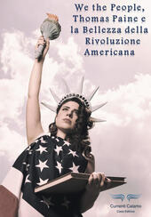 We the people, Thomas Paine e la bellezza della rivoluzione americana
