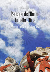 Percorsi dell'anima in valle d'Itria. Ediz. italiana e inglese
