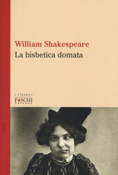 La bisbetica domata  - William Shakespeare Libro - Libraccio.it