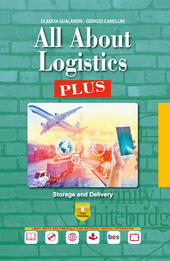 All about logistics plus. Storage & delivery. Per il secondo biennio e 5° anno dell'Ist. tecnico, settore trasporti e logistica. Con ebook. Con espansione online. Con CD-Audio