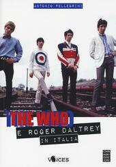 The Who e Roger Daltrey in Italia  - Antonio Pellegrini Libro - Libraccio.it