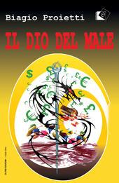 il dio del male - Biagio Proietti Libro - Libraccio.it