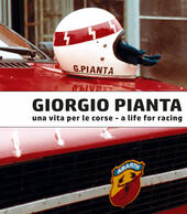 Giorgio Pianta. Una vita per le corse-A life for racing. Ediz. bilingue
